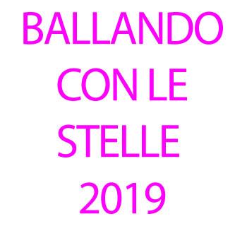 Ballando con le Stelle 2019: Biografie Concorrenti e Classifica Finale