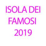 Isola dei famosi 2019: Concorrenti, Biografie e Classifica Finale