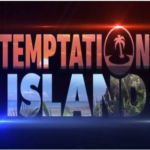 Temptation Island 2020: Coppie, Single, Anticipazioni e Riassunto Edizione Luglio